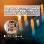 Reforma tributária ajudará o Brasil a encontrar o caminho para voltar a crescer, diz José Roberto Colnaghi, da Asperbras